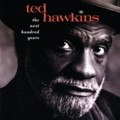 Ted Hawkins - Long As I Can See The Light
