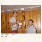 The Deadbeat Cousins - Get By