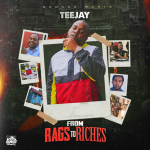 Teejay & Damage Musiq - From Rags to Riches