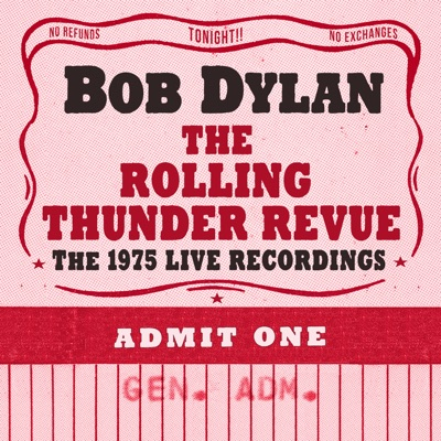 The Rolling Thunder Revue: The 1975 Live Recordings - Bob Dylan