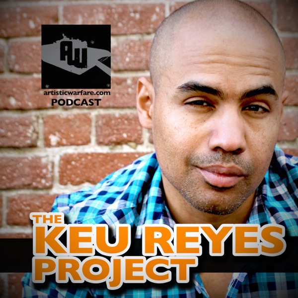 The Keu Reyes Project - Artistic Warfare - Educative Entertainment
