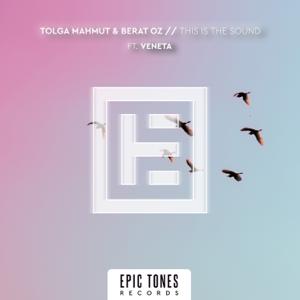 Tolga Mahmut & Berat Oz - This Is the Sound feat. Veneta