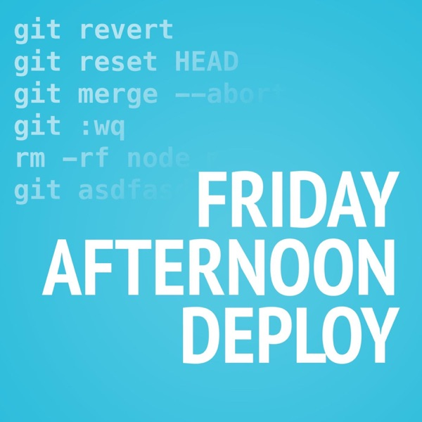 Friday Afternoon Deploy: A Developer Podcast | Listen Free on Castbox