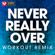 Never Really Over (Extended Workout Remix) - Power Music Workout