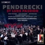 Warsaw Boys Choir, Kraków Philharmonic Chorus, Orchestre symphonique de Montréal, Kent Nagano, Krzysztof Kusiel-Moroz & Teresa Majka-Pacanek - St. Luke Passion, Pt. 1: No. 1, O crux ave, spes unica (Live)