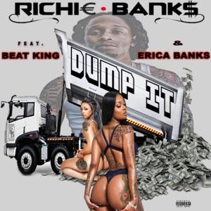 Richie Banks - Dump It feat. Beat King & Erica Banks