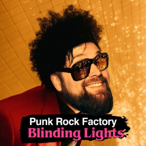 Punk Rock Factory - Blinding Lights