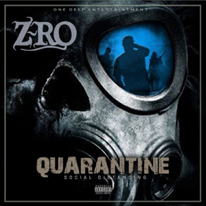 Z-Ro - Quarantine: Social Distancing