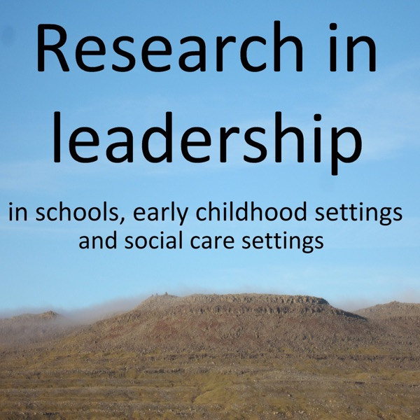 Research in Leadership in Schools, Early Childhood Settings and Social Care settings