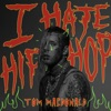 Tom MacDonald - I Hate Hip-Hop