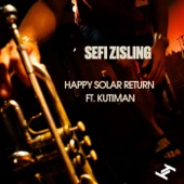 Sefi Zisling - Happy Solar Return (feat. Kutiman)