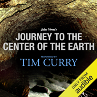 Journey to the Center of the Earth: A Signature Performance by Tim Curry (Unabridged)