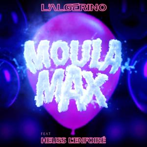 L'Algérino - Moula max feat. Heuss L'enfoiré