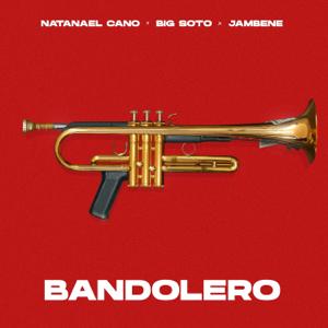 Big Soto, Jambene & Natanel Cano - Bandolera