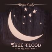 Miss Tess;Rachael Price - True Flood