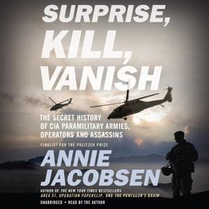 Surprise, Kill, Vanish - Annie Jacobsen audiobook, mp3
