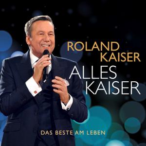 Roland Kaiser - Alles Kaiser (Das Beste am Leben)
