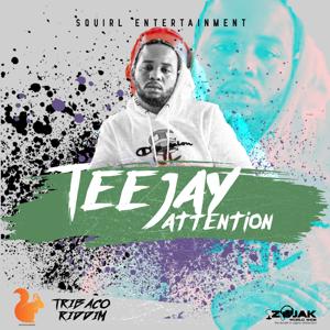 Teejay - Attention