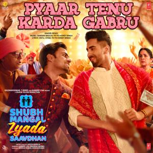 "Romy, Tanishk Bagchi & Yo Yo Honey Singh - Pyaar Tenu Karda Gabru (From ""Shubh Mangal Zyada Saavdhan"")"