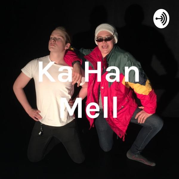 Ka Han Mell?