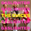 Gaslighter, The Chicks