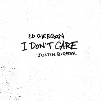 Ed Sheeran & Justin Bieber I Don't Care - Ed Sheeran & Justin Bieber song lyrics