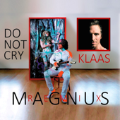Do Not Cry (feat. Klaas) [Remix]