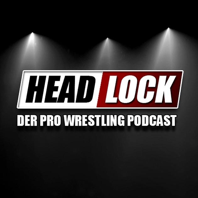 Headlock Der Pro Wrestling Podcast De Headlock Der Pro