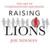 Joe Newman - Raising Lions (Unabridged)  artwork