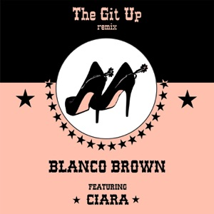 Blanco Brown - The Git Up feat. Ciara [Remix]