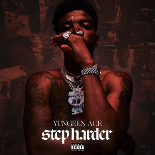 Yungeen Ace - Step Harder m4a Album Download 2019