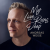 Andreas Weise - My Love Runs Deep bild