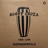 Bobby Oroza - This Love Pt. 1 & 2 (Instrumental)