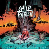Before the Moment's Gone - Child of the Parish