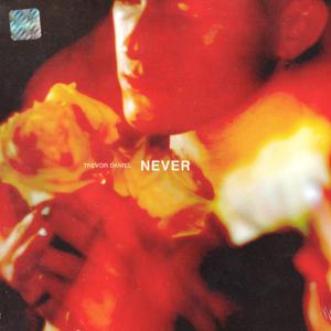 Trevor Daniel - Never