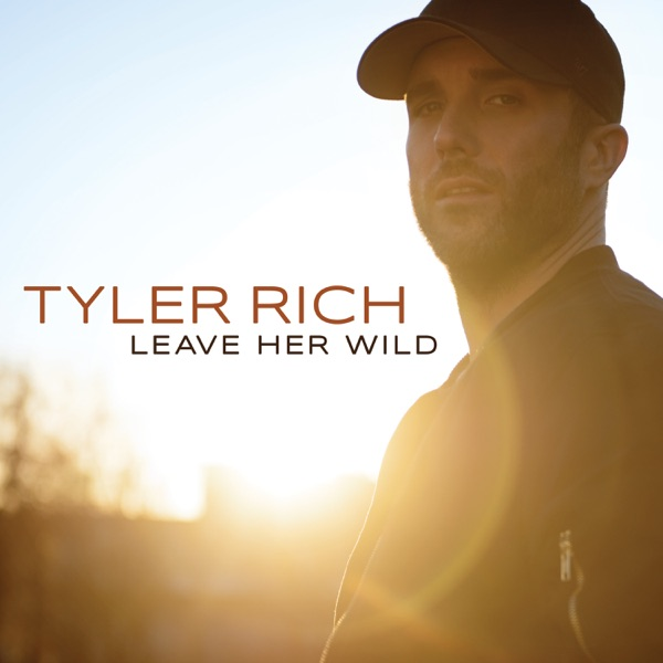 Leave Her Wild - Tyler Rich song image