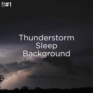 Thunderstorm Sound Bank & Thunderstorm Sleep - !!#1 Thunderstorm Sleep Background