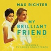 My Brilliant Friend, Season 2 (TV Series Soundtrack), Max Richter