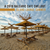Ibiza Sexy Chill Beats - # 2019 Balearic Cafe Chillout Island Lounge Summer: Top 100, Easy Listening  artwork