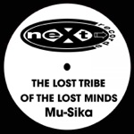 The Lost Tribe Of The Lost Minds - Mu-Sika (Mu-Sika Mix)