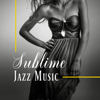 Jazz Roots World - Sublime Jazz Music - Vintage Café, Lounge, Grooves & Jazz Blends