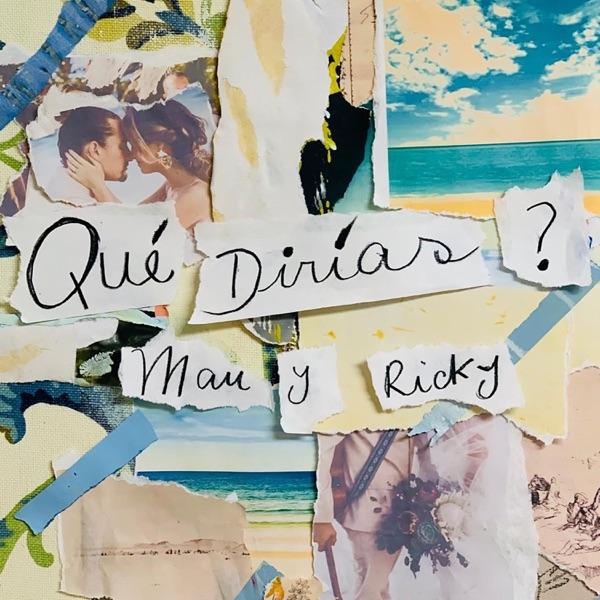 Mau y Ricky - Qué Dirías?