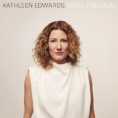 Total Freedom - Kathleen Edwards