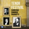 Tenor Festival: Pavarotti, Domingo, Carreras, José Carreras, Luciano Pavarotti & Plácido Domingo