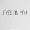 Eyes on You (feat. Max Rice)