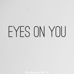 Eyes on You (feat. Max Rice) - Single