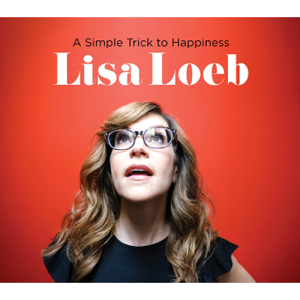 Lisa Loeb - A Simple Trick to Happiness