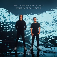 Martin Garrix & Dean Lewis - Used To Love