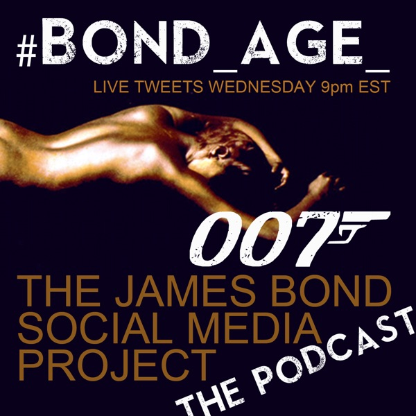 #Bond_age_Pod: The James Bond Social Media Project
