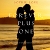 Sophie Love - Forever, Plus One: The Inn at Sunset Harbor, Book 6 (Unabridged)  artwork